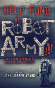 Book cover of Help Fund My Robot Army!!!